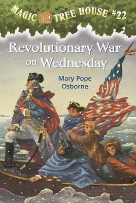 Revolutionary War on Wednesday By Osborne, Mary Pope/ Murdocca, Sal (ILT)