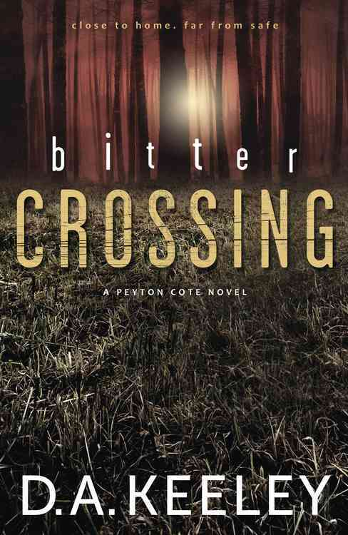 Bitter Crossing By Keeley, D. A.