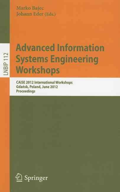 Advanced Information Systems Engineering Workshops By Bajec, Marko (EDT)/ Eder, Johann (EDT)